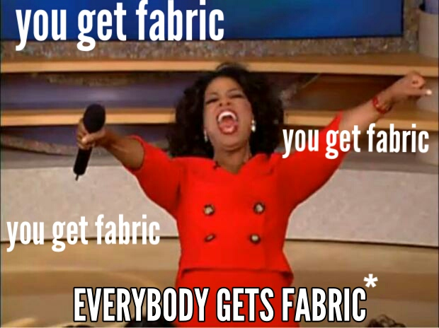 *  Everybody must buy their own fabric    **Oprah does not sponsor or endorse this post.