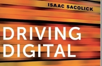 Driving Digital: The Leaders Guide to <br/>Business Transformation Through Technology<br/>By Isaac Sacolick