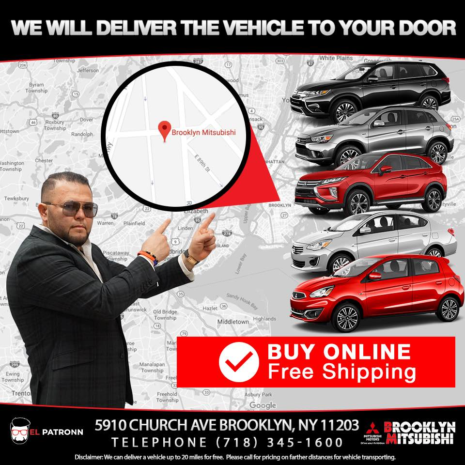 EL PATRONN (The King of Cars) is leading the way with Brooklyn Mitsubishi (Brooklyn, NY) offering free vehicle delivery to your door, within 20 miles.