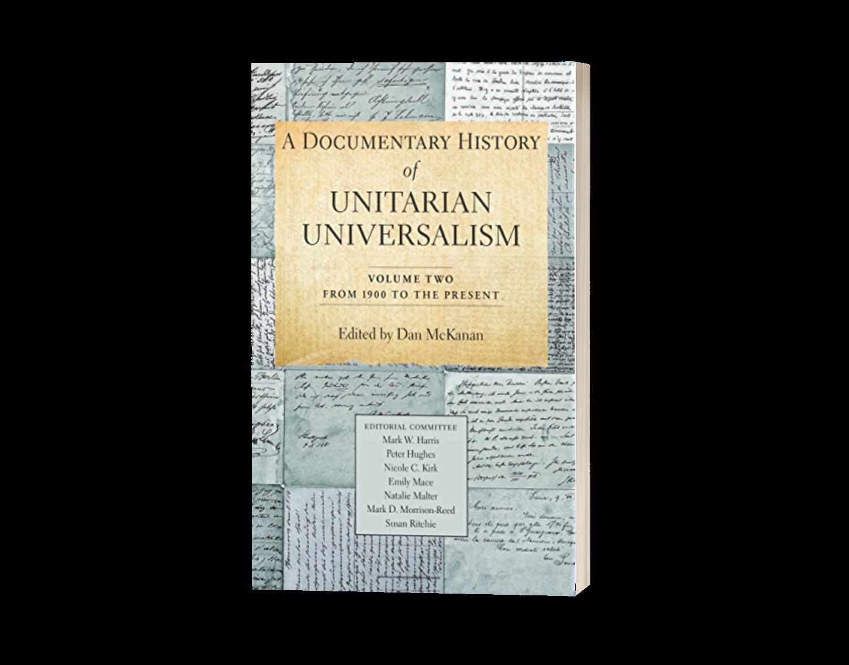 A Documentary History of Unitarian Universalism, Volume Two - Edited by Dan McKanan