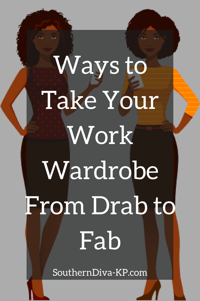 Ways to Take Your Work Wardrobe From Drab to Fab-2.png
