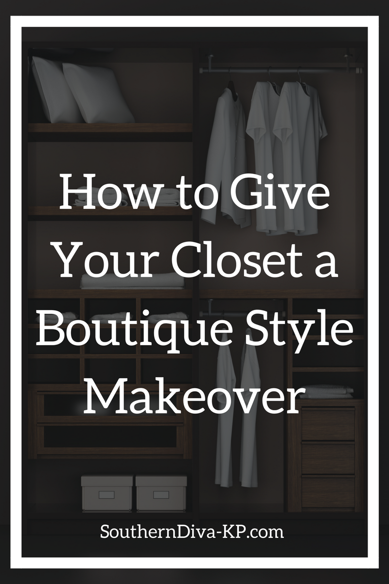 Give Your Closet A Boutique Style Makeover