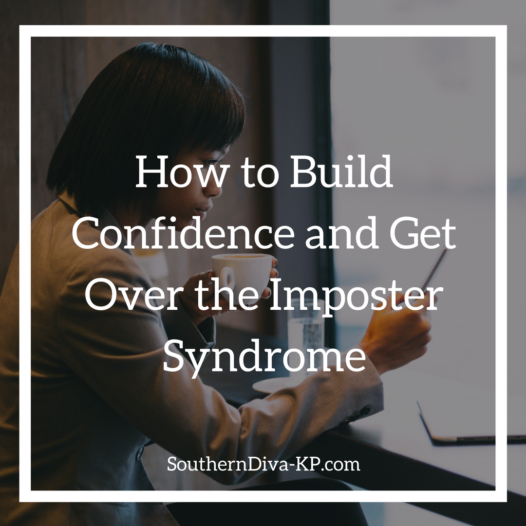 How to Build Confidence and Get Over the Imposter Syndrome IG