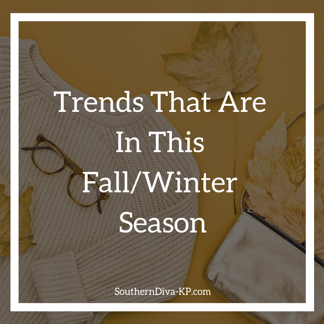 Trends Fall Winter