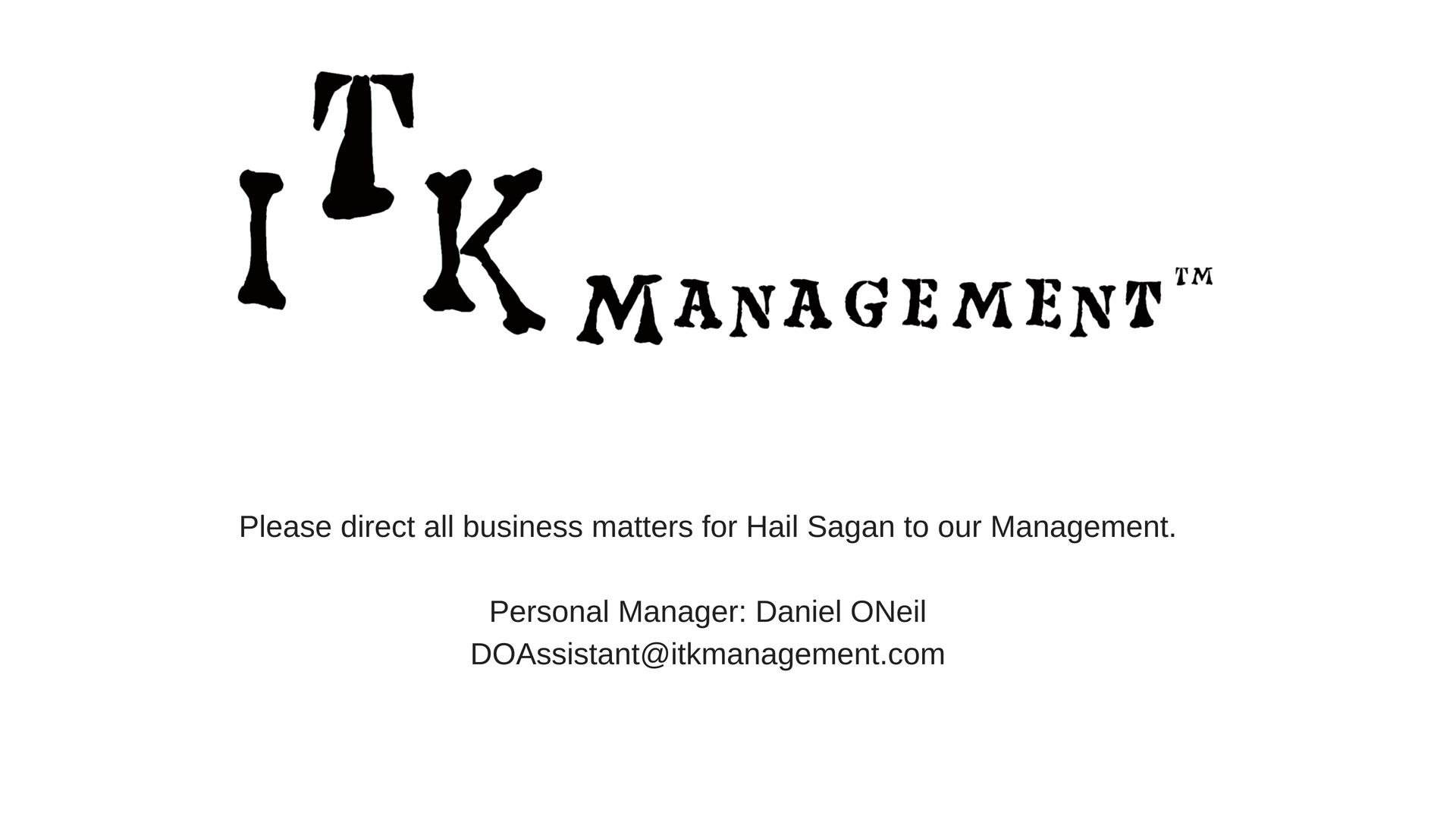 ITK Management, Daniel ONeil, Band manager, Hail Sagan, Hail Sagan band