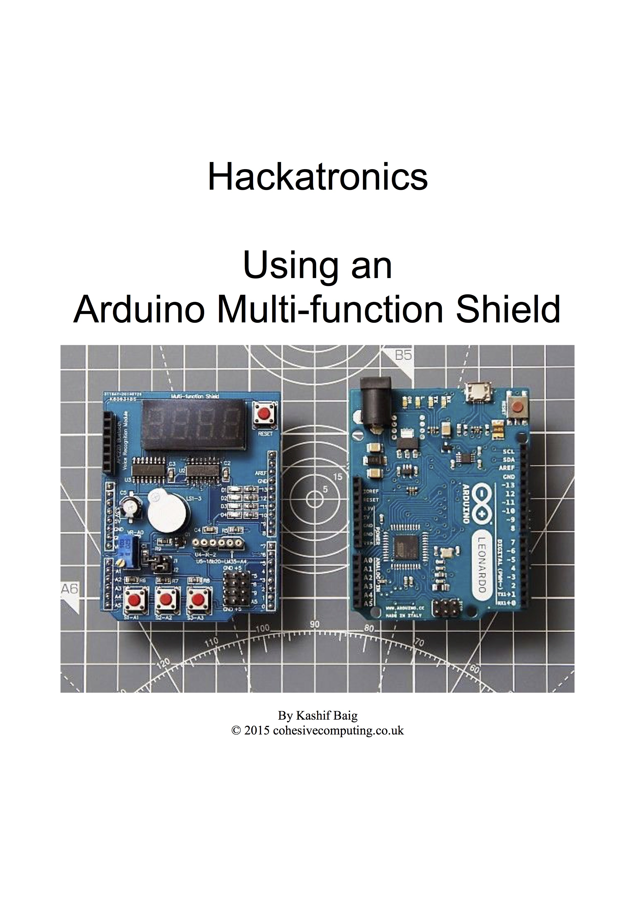 Link to Hackatronics description   of the multi-function shield with the Arduino IDE and libraries (30 page PDF, 383 KB)