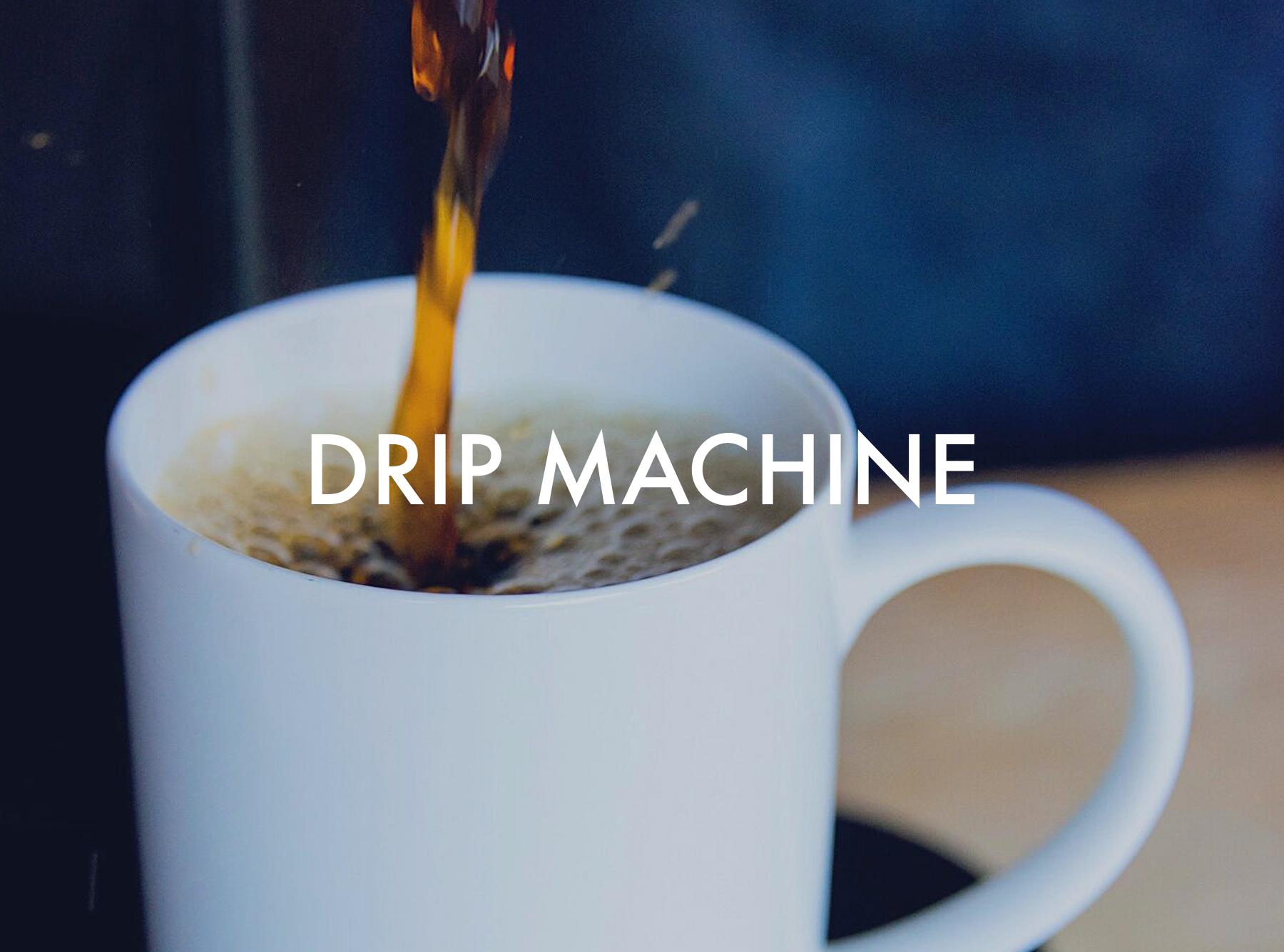 drip-machine