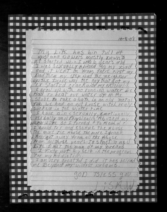 A letter written by Lisa on October 8, 2008, is seen in her house on February 3, 2009, in Waverly, Ohio. In November of 2008, she completed an alcohol treatment program at the Rural Women's Recovery Program in Athens, Ohio. She was sexually abused by her father at age 6. Her husband, a drug addict, sexually abused her as well, and she has 3 children by him, all of whom are drug addicts.