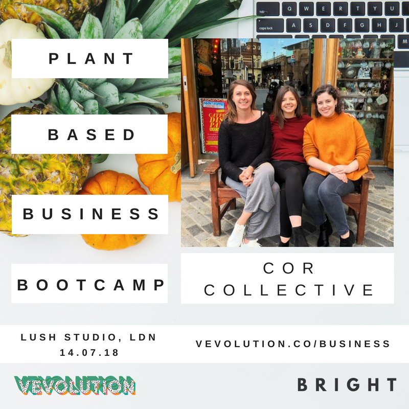 Plant Based Business Bootcmap 2018 | London Bright x Vevolution - 4.png