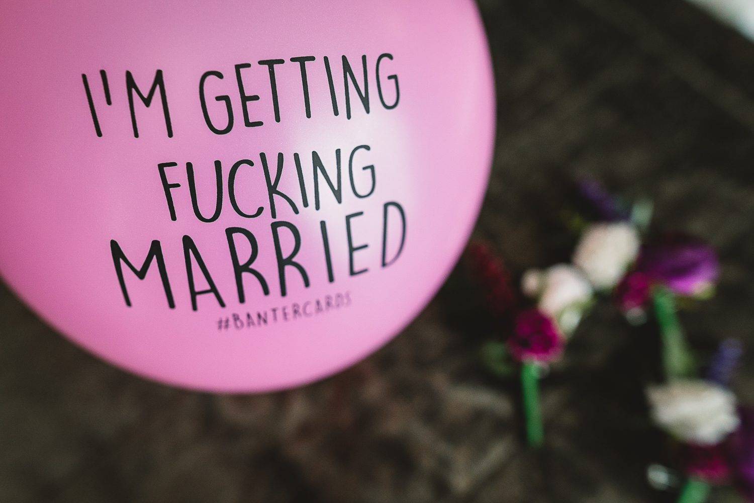 Balloon saying I'm getting f**cking married| Fun and Relaxed Wedding Photographer in Birmingham & Warwickshire