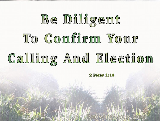 2-Peter-1-10-Be-Dilligent-To-Conform-You-Calling-And-Election-green-copy.jpg
