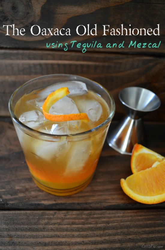 Oaxaca Old Fashioned using Tequila and Mezcal | CaretoPair.com