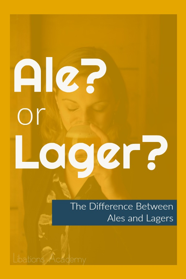 The Difference Between Ales and Lagers Libations Academy