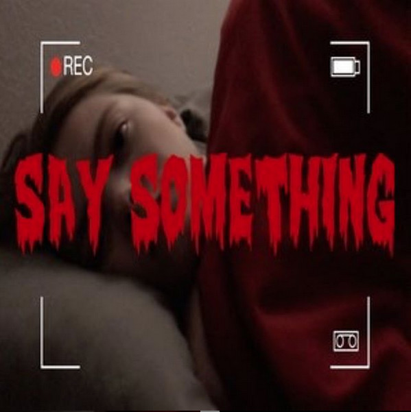 Say Something - Directed by Joshua T. WagnerJim will soon find out that his new apartment is not what he expected.
