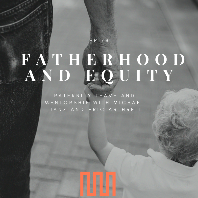 Image from  https://modernmanhood.org/2019/03/31/ep-78-fatherhood-and-equity-paternity-leave-and-mentorship-with-michael-janz-and-eric-arthrell/