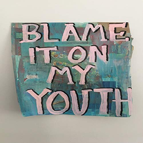 Blame It On My Youth (2018)
