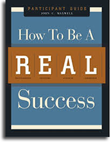 How to be a Real Success by John C. Maxwell