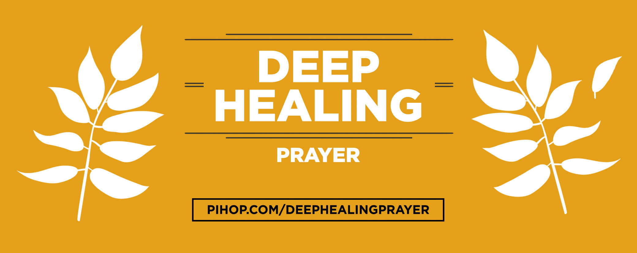 Deep Healing Prayer — PIHOP
