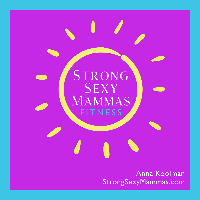 Anna Kooiman StrongSexyMammas.com Strong Sexy Mammas Workout with Anna Kooiman