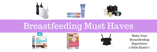 Breastfeeding Must Haves for moms