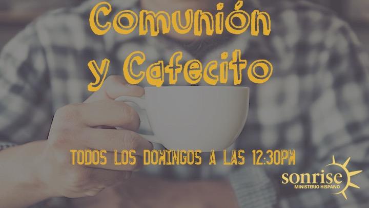 Comunión y Cafecito - Todos los Domingos antes de comenzar nuestro servicio a las 12:30pm.