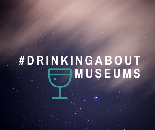 #DrinkingAboutMuseums.png