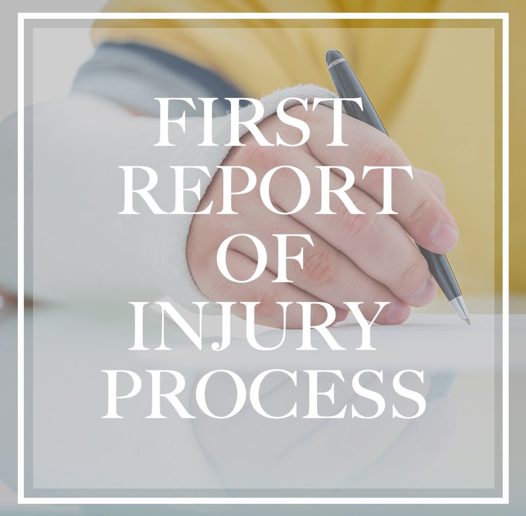 First Report of Injury Process