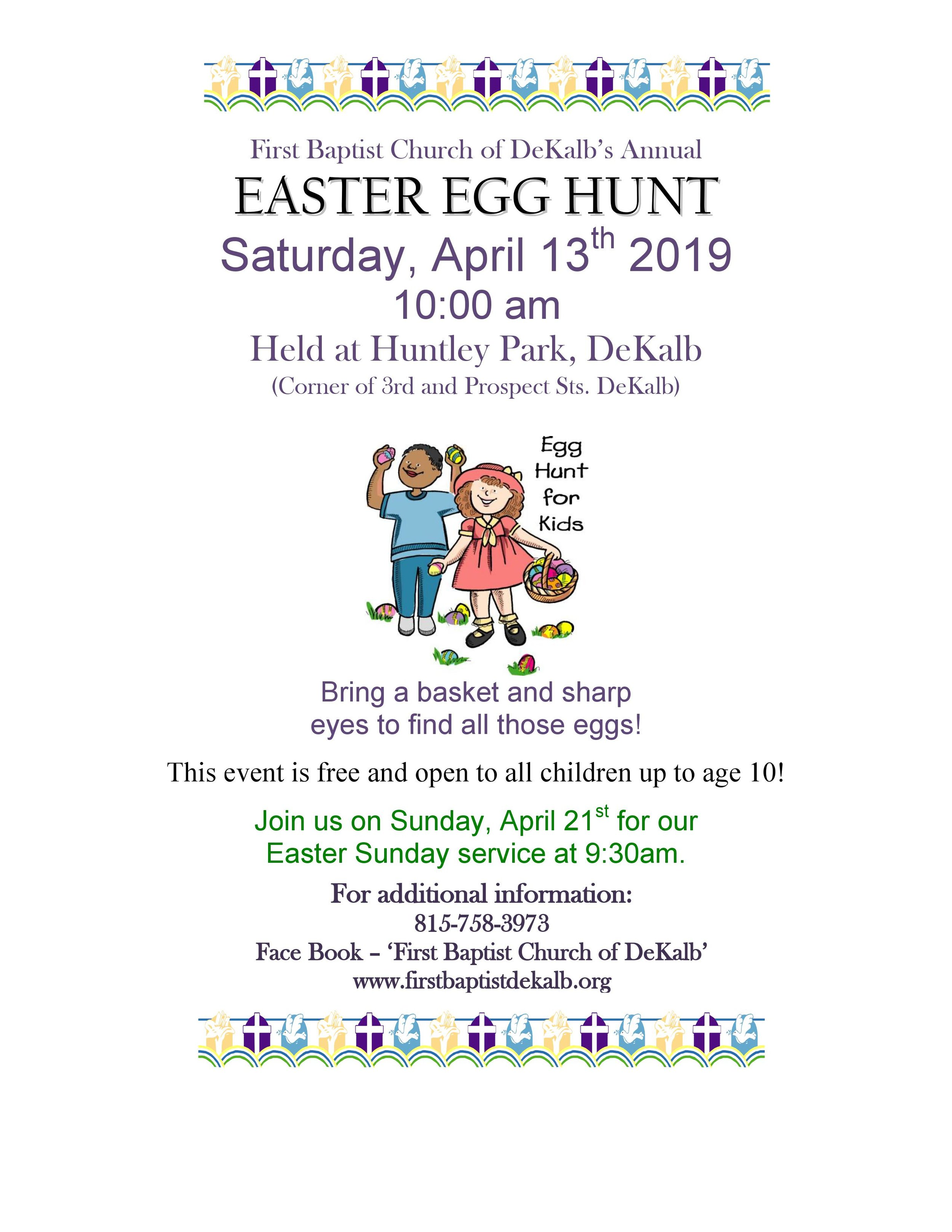 Join us on Saturday April 13th at 10am in Huntley Park for the FBCD Annual Easter Egg Hunt!This event is free and open to all children up to age 10. Please join us on Sunday, April 21 at 9:30 am for our Easter Sunday service. All are welcome! -