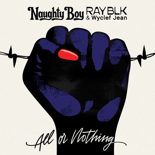 Naughty-Boy-All-Or-Nothing-Feat-RAY-BLK-Wyclef-Jean.jpg
