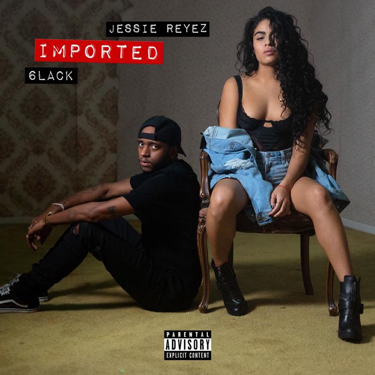 Jessie Reyez 6lack Imported