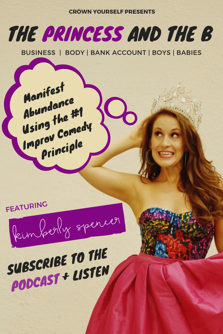 Ep.15 - Manifest Abundance Using the #1 Improv Comedy Principle _ The Princess and the B Podcast - Pinterest.png