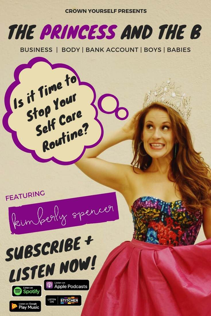 Ep.23 - Is it Time to Stop Your Self Care Routine_ _ The Princess and the B Podcast - Pinterest.jpg