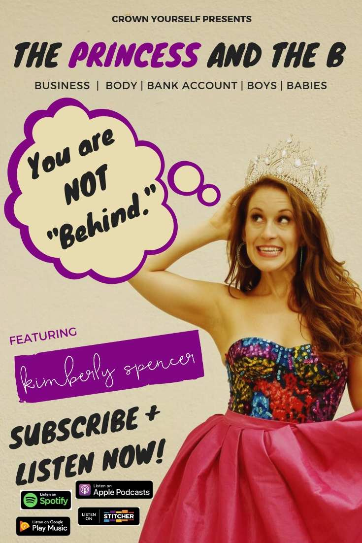 Ep.29 - You are NOT _Behind._ You are Right where you _Should_ Be _ The Princess and the B Podcast - Pinterest.jpg