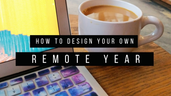 How to design your own Remote Year