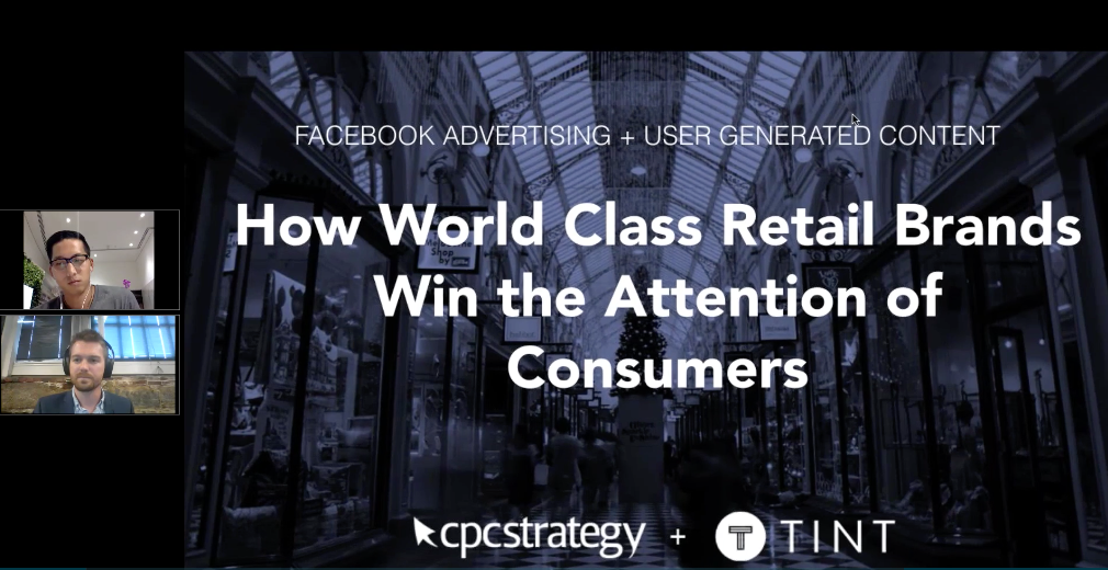 CPC Strategy + TINT dropping knowledge on how to make your Facebook ads more effective and more affordable by incorporating customer-generated content.