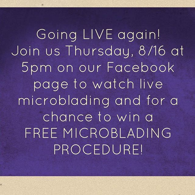 I'll be performing another full #microblading procedure Thursday, 8/16 at 5pm!  Join in to learn more about the procedure, ask questions and to find how you can win FREE microblading!
