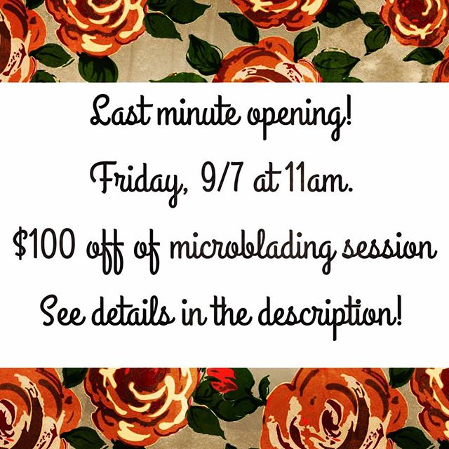 Last minute opening for a microblading session at our studio in Kyle, TX.  11, 11:30 or noon start time.  Take $100 off of regular procedure with touchup (normally $495) or $75 off of regular procedure without touchup (normally $395). Text 254-913-1817 to claim and to discuss preparedness and restrictions.