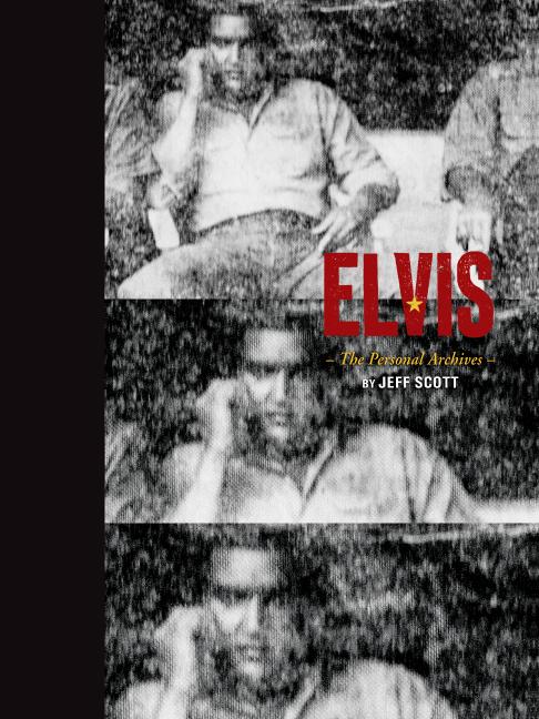 Jeff Scott's Elvis: The Personal Archives
