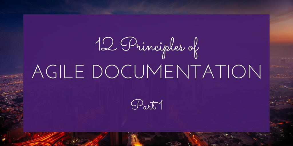 12 Principles of Agile Documentation Pt1.png