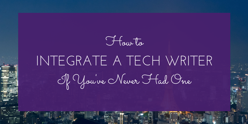 How to Integrate a Tech Writer.png
