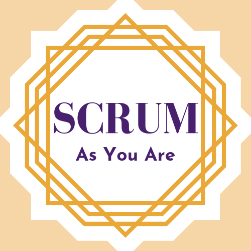 Scrum As You Are