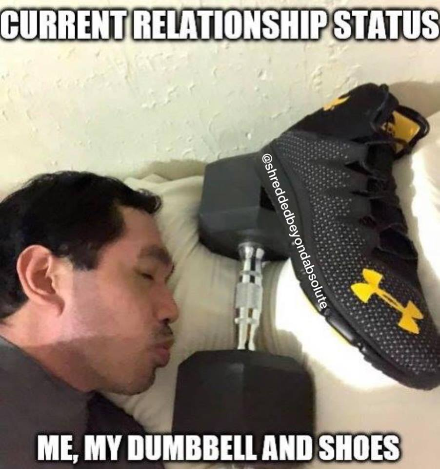 Current_Relationship_Status_Me_My_Dumbbell_and_Shoes_6.jpg