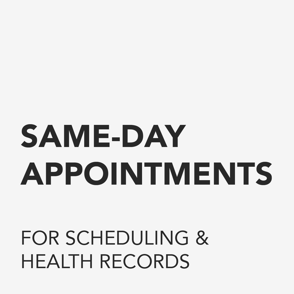 Same-Day appointments for specific acute conditions