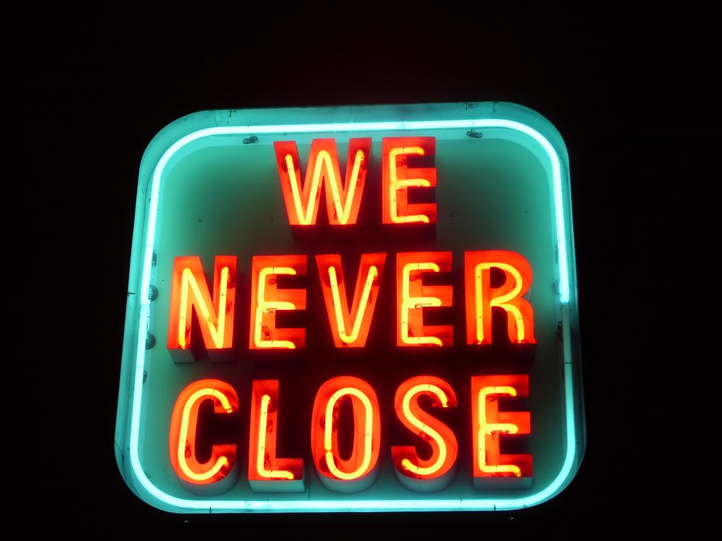 We never close: We get hot