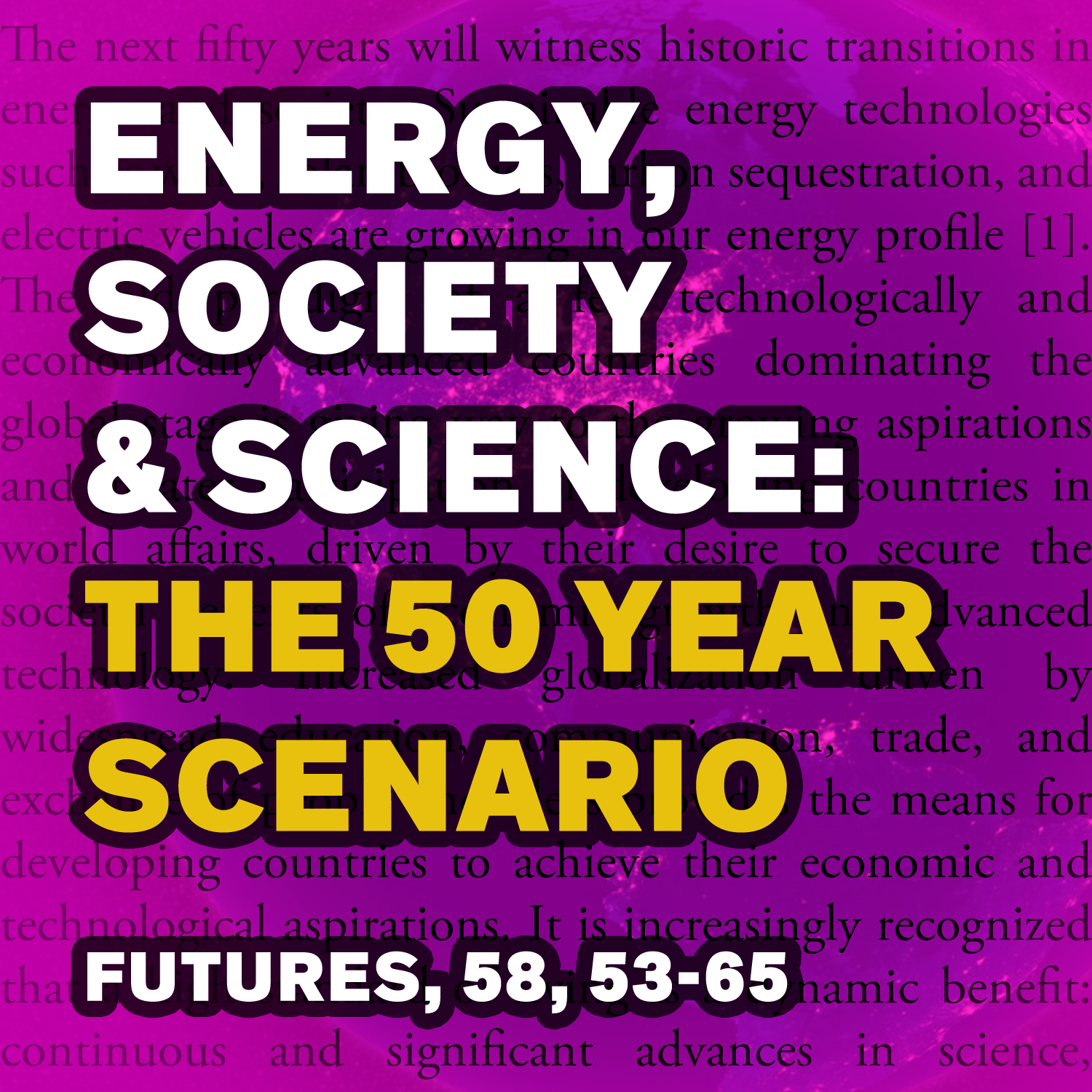 "Click for our article,      ""Energy, Society, and Science: The Fifty-Year Scenario,""     which appeared in Futures."