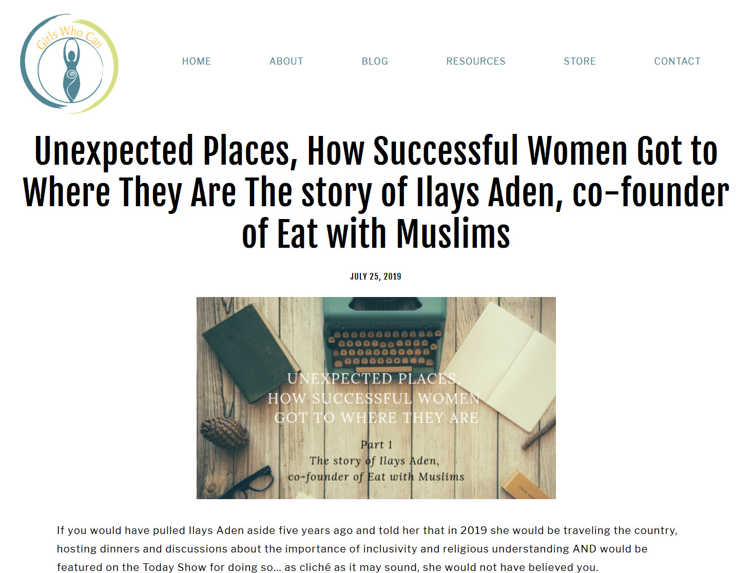 Unexpected Places, How Successful Women Got to Where They Are: The story of Ilays Aden, co-founder of Eat with Muslims - 7/25/2019: Eat With Muslims stemmed from Ilays' and Fathia's desire to help change the stories that were being told about Muslims, African Americans and Latinos. They wanted to provide a simple platform for people from all backgrounds to break bread together and get to learn new things about one another. As their dinners became more frequent, they realized the need to talk more openly about Islam and religion in general.