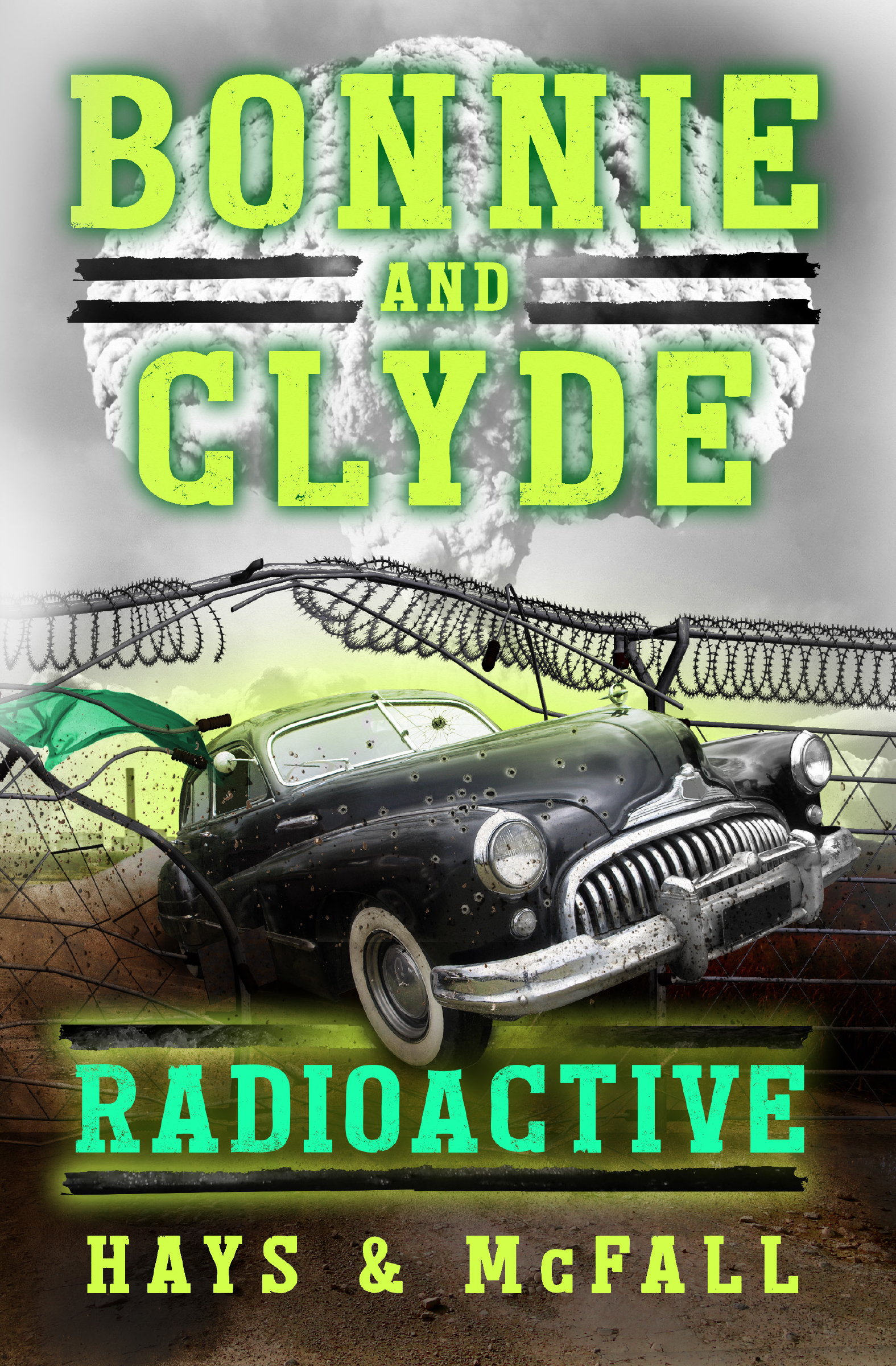 HR Full Size Bonnie and Clyde_ Radioactive Hays and McFall Front Cover.jpg