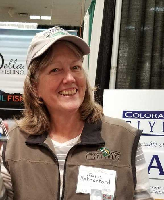 Jane Retherford  Jane grew up fishing for salmon at the mouth of the Columbia River, and fishing for trout in the lakes and streams of Washington State. As a retiree, she returned to Colorado and started fly fishing in 2015. Although new to the sport of fly fishing, she ties and casts both western and eastern (tenkara) style bugs. As a mother of two (now adult) children, she is eager to mentor foster children in the joys of the great outdoors.