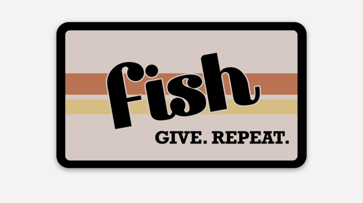 Fish+Give+Repeat.png