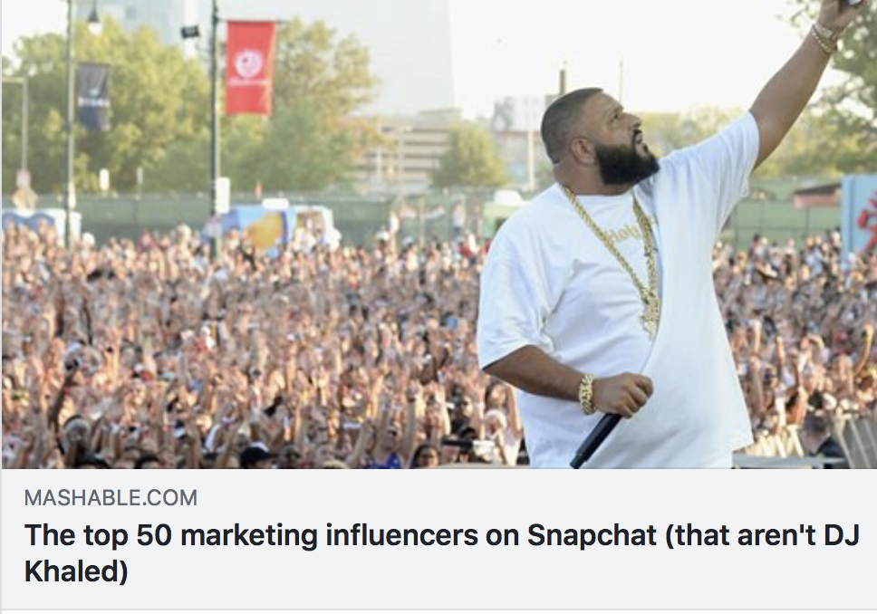 The top 50 marketing influencers on Snapchat (that aren't DJ Khaled) - MASHABLE